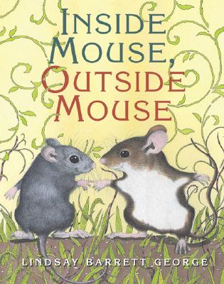 Inside Mouse, Outside Mouse By George, Lindsay Barrett (ILT)