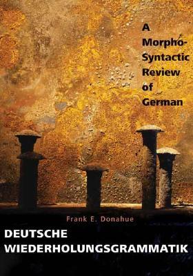Deutsche Wiederholungsgrammatik By Donahue, Frank E.