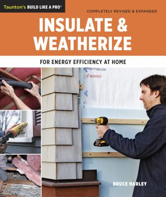 Insulate & Weatherize By Harley, Bruce