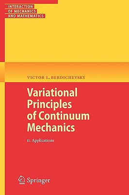 Variational Principles of Continuum Mechanics By Berdichevsky, Victor L.